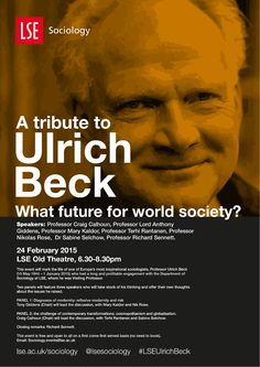 On the evening of 24 February 2015 there was a public tribute at LSE to the late Professor Ulrich Beck (15 May 1944 - 1 January 2015), a panel discussion with speakers including Craig Calhoun, Anthony Giddens and Richard Sennett, who talked about the impact of his work and its legacy.