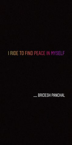 I ride to find peace in myself Bio Quotes, Short Quotes, Fact Quotes, Attitude Quotes, Words Quotes, Funny Quotes, Qoutes, Alone Quotes, Reality Quotes