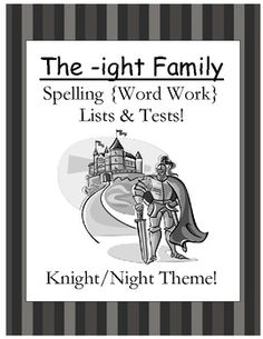 Fern Smith's FREE The -ight Family Spelling {Word Work} Lists & Tests  Adorable Knight & Night Theme!  This Spelling Unit has 15 pages. Some school districts call it Spelling, some call it Word Work! This packet has both versions!