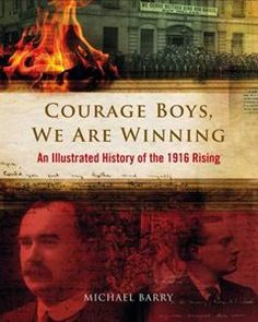 Courage Boys, We are Winning: An Illustrated History of the 1916 Rising New Books, Books To Read, Irish People, Best Titles, Celtic, Ireland, Literature, History, Reading