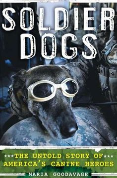 Soldier Dogs- The Untold Story of America's Canine Heroes