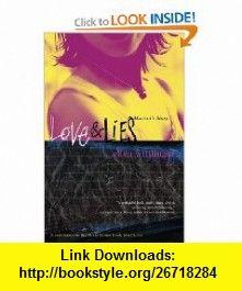 Love  Lies Marisols Story (9781416979142) Ellen Wittlinger , ISBN-10: 141697914X  , ISBN-13: 978-1416979142 ,  , tutorials , pdf , ebook , torrent , downloads , rapidshare , filesonic , hotfile , megaupload , fileserve