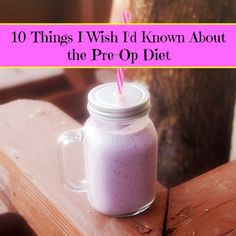 Here are 10 things I wish I'd known when I started my pre-op diet before my sleeve surgery.