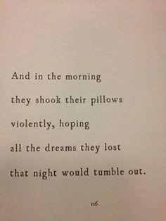 Lost dreams.