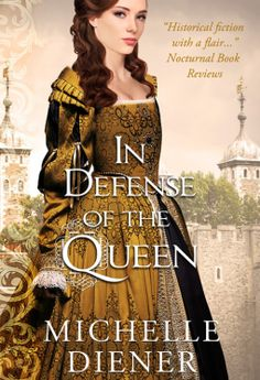 eBook deals on In Defense of the Queen by Michelle Diener, free and discounted eBook deals for In Defense of the Queen and other great books. Historical Fiction Books, Fiction Novels, Books To Read, My Books, The Book Thief, Reading Rainbow, History Books, Tudor History, Book Signing