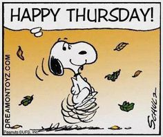 Happy Thursday!  --Peanuts Gang/Snoopy