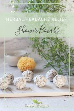 Herbal Headache Relief Shower Bombs - Learn how to soothe and ease your headache naturally with our unique herbal bath shower bombs. Knock that headache out! | Scratch Mommy