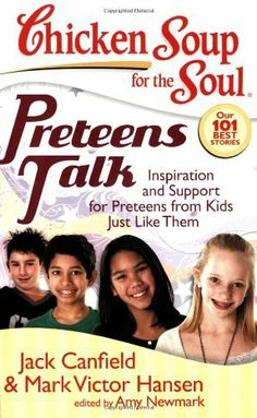 Chicken Soup for the Soul: Preteens Talk: Inspiration and Support for Preteens from Kids Just Like Them (Chicken Soup for the Soul (Quality Paper)) by Jack Canfield, http://www.amazon.com/dp/1935096001/ref=cm_sw_r_pi_dp_fuUhrb07H51ZT