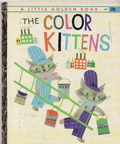 The Color Kittens by Margaret Wise Brown, Illustrated by Alice and Martin Provensen. Golden Press; NY, 1958; 1949 / via Calsidyrose on Flickr