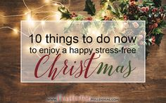 I love Christmas, and these are what I'm doing to avoid Christmas stress. :)