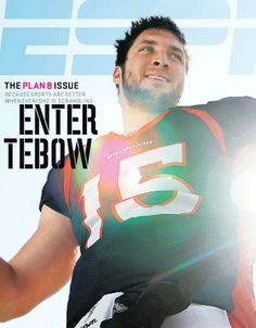 I don't care what anyone says I love Tim Tebow.