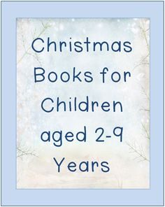 The Christmas Book Lists for children aged 2-9 years have been organized in categories that will help your children learn about the characteristics of Christmas.