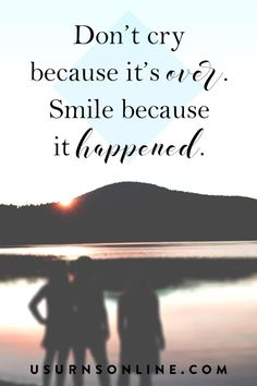 Don't cry because it's over... smile because it happened. Dr. Seuss. Condolence quotes and sympathy images. Condolences Quotes, Sympathy Quotes, Funeral Eulogy, Dealing With Grief, Deepest Sympathy, Funeral Arrangements, Grief Loss, Words Of Comfort, Memories Quotes