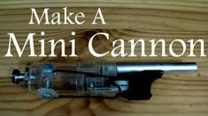 Mini Cannon Instructional Video | 7 REALLY Badass Weapons You Can Make At Home #survivallife www.survivallife.com