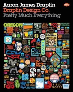 buy online d77e8 6521e Draplin Design Co.  Pretty Much Everything by Aaron James Draplin