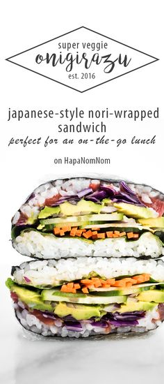 The Ultimate Veggie Onigirazu. A Japanese-style nori wrapped sandwich. Packs up perfectly for a take-to-work lunch or even a picnic!