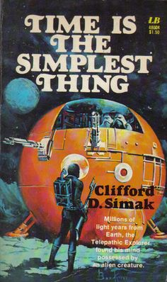 Time Is the Simplest Thing, Clifford D. Simak. (Paperback 0843904801)
