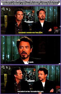 "Robert Downey Jr & Mark Ruffalo's reaction to everyone's response at the Avenger's premiere to the question, ""If you could be an Avenger, who would you want to be?""  http://pinterest.com/yankeelisa/marvel-s-the-avengers-4/"