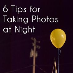 tips for taking night time photos
