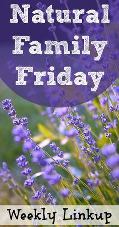 Natural Family Friday - weekly linkup and blog hop for natural and real food bloggers