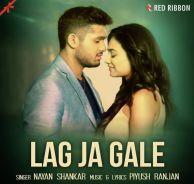 Lag Ja Gale  Nayan Shankar