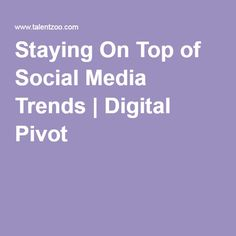 Things Don't Go Viral By Themselves... Staying On Top of Social Media Trends | Digital Pivot