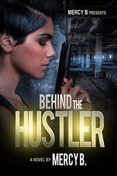 Behind The Hustler by Mercy B, http://www.amazon.com/dp/B00HIOYFCU/ref=cm_sw_r_pi_dp_dzBjvb1R9PB4E