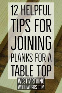 This is 12 Helpful Tips for Joining Planks for a Table Top, your guide to joining several different pieces of wood together to look like one awesome table top. All of these tips are super helpful… Cool Woodworking Projects, Woodworking Guide, Beginner Woodworking Projects, Woodworking Books, Woodworking Patterns, Woodworking Workshop, Popular Woodworking, Woodworking Furniture, Fine Woodworking