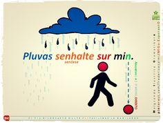 """""""Pluvas senhalte sur miN.""""  #migo #esperanto #gramatikaro #pluvi #senhalte #netransitiva #adverbo #akuzativo #direkto #movo #movado"""