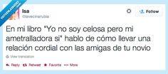 ¿Celosa? ¿Yo? por @lavecinarubia