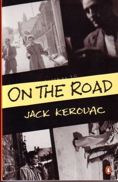 Jack Kerouac - On the Road Penguin Books, 1976 Cover Design: Daniel Rembert Cover Photographs by Allen Ginsberg Jack Kerouac, 100 Best Books, Great Books, Up Book, Love Book, Book Nerd, Books You Should Read, Books To Read, Reading Lists