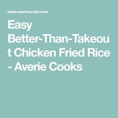 Easy Better-Than-Takeout Chicken Fried Rice - Averie Cooks