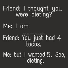 Taco Humor, Diet Humor, Food Humor, Life Quotes, Funny Quotes, Funny Memes, Hilarious, Jokes, Funny Facts
