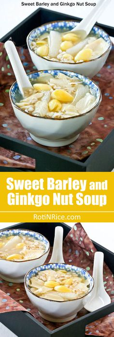 Sweet Barley and Ginkgo Nut Soup, a traditional Chinese dessert sweetened with candied winter melon. Other additions include beancurd sheets and quail eggs.   RotiNRice.com