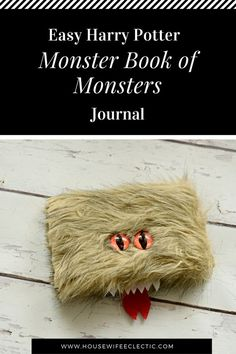Housewife Eclectic: Monster Book of Monsters from Harry Potter turned Journal!