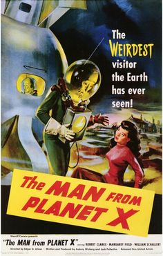 The Man From Planet X movie poster.  Retro futurism back to the future tomorrow tomorrowland space planet age sci-fi pulp flying train airship steampunk dieselpunk alien aliens martian martians BEMs BEM's