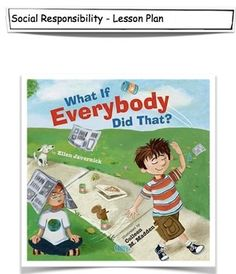 """This is an original, 5 page, lesson plan on """"What If Everybody Did That?"""" by Ellen Javernick. This is a beloved Back To School book and for a good reason. """"What If Everybody Did That?"""" reinforces the concept of social responsibility and social norms. It gives an anchor to students on rules of behavior and social expectations."""