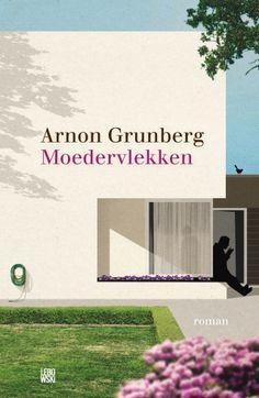 #boekperweek 33/52 Moedervlekken - Arnon Grunberg Een mooi geschreven verhaal over de onmacht in de psychiatrie