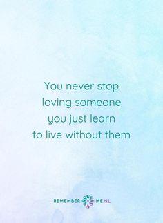 Je blijft bij me...   Een quote over het afscheid, het verdriet en het gemis na de dood van een geliefde. Vind meer inspiratie over de uitvaart en rouwen op http://www.rememberme.nl