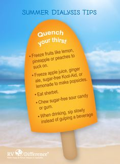 Quench your thirst without going over your fluid amount! Here are some great summer tips for dialysis patients.