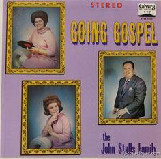 """""""Going Gospel"""": The John Stalls Family"""