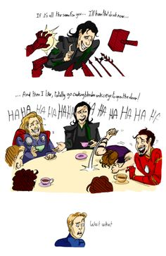 Hiddles- Tom Hiddleston as Loki cartoon.  And then I like, totally went cooking blender on his eye to open the door  I love how they're drinking tea