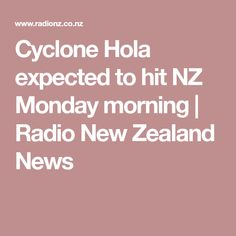 Cyclone Hola expected to hit NZ Monday morning