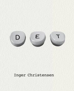"""Inger Christensen """"Det"""" (Modernista 2009). Översättning: Marie Silkeberg."""