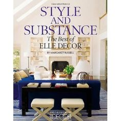 Style and Substance: The Best of Elle Decor: Amazon.ca: Margaret Russell: Books $32
