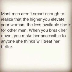 Extremely true but it also depends on how much she wants the relationdhip that shes already in to work as well so if she really wants it and loves u then nomatter if theres others guys trying to get at her she will b loyal to u and u only ::::(( its all good one day ill find her that one in wich she eill really love me for who i am flaws and all :::(