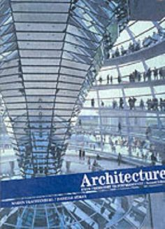 Architecture: From Prehistory to Postmodernism by Marvin Trachtenberg et al., http://www.amazon.co.uk/dp/0131830651/ref=cm_sw_r_pi_dp_nuurtb1902T65