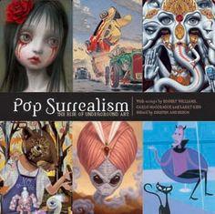 Atomic Books: Atomic Books - Pop Surrealism: The Rise Of Underground Art : Kirsten Anderson Literary Finds For Mutated Minds! Pop Book, Design Tattoo, Alternative Art, Popular Art, Lowbrow Art, Pop Surrealism, Weird Art, Surreal Art, Art Pages