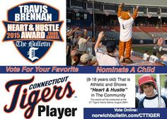 "The Bulletin and the Connecticut Tigers are accepting nominees for the 2015 Travis Brennan Community Heart & Hustle Awards. Nominate a child that is 8 to 18-years-old that is athletic and shows ""Heart & Hustle"" in the Community and Vote for your favorite CT Tiger player at http://www.norwichbulletin.com/cttiger #CT #Baseball #NorwichCT #MiLB #ConnecticutTigers #CTTigers #Sports"
