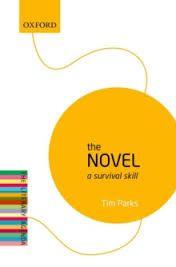 The Novel: A Survival Skill by Tim Parks - O 025 PAR